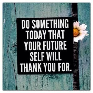 Doe vandaag iets waar je toekomstige ik je dankbaar voor is