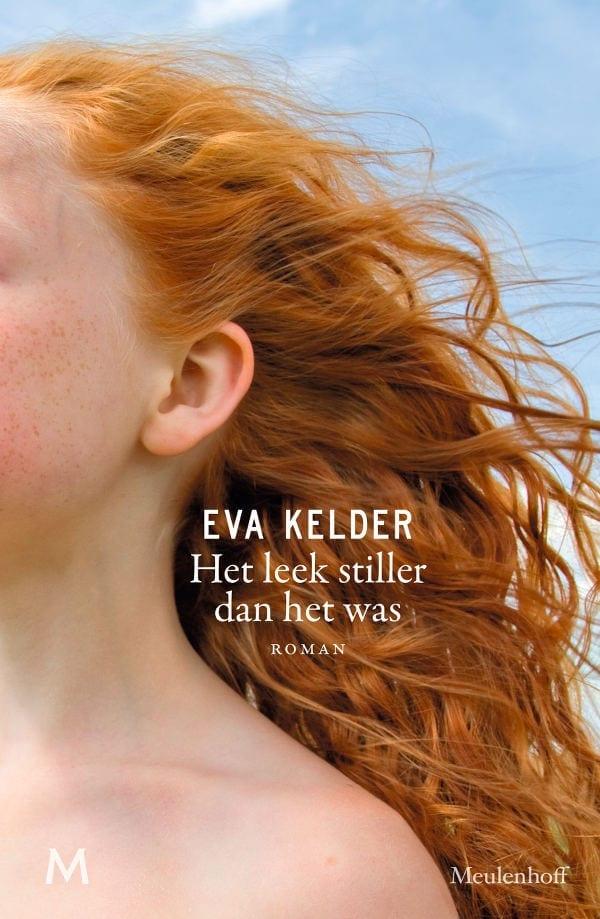 Het leek stiller dan het was, Eva Kelder