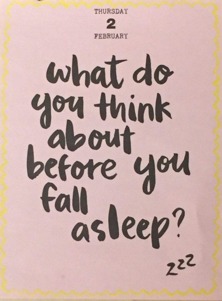 Waar denk je aan voor je in slaap valt